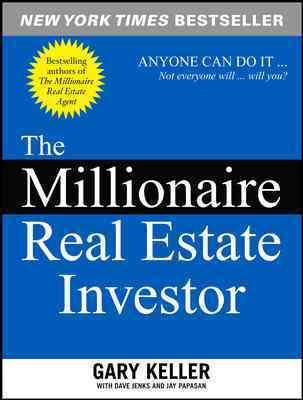 The Millionaire Real Estate Investor By Keller, Gary/ Jenks, Dave/ Papasan, Jay
