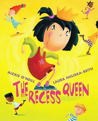 The Recess Queen By O'Neill, Alexis/ Huliska-Beith, Laura (ILT)