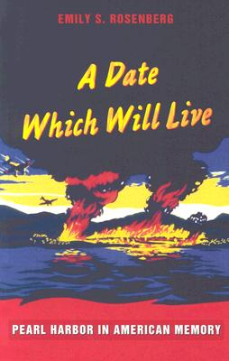 A Date Which Will Live By Rosenberg, Emily S.