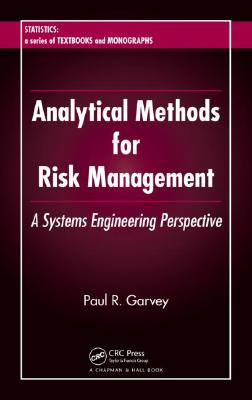 Analytical Methods for Risk Management By Garvey, Paul R.